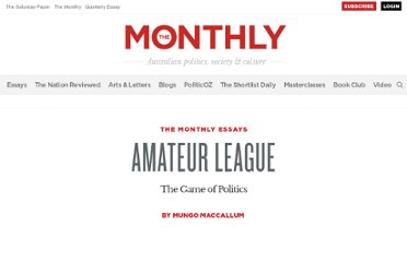http://www.themonthly.com.au/monthly-essays-mungo-maccallum-amateur-league-game-politics-2366