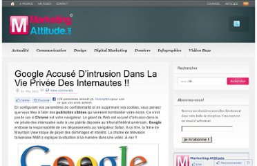 http://www.marketingattitude.net/2012/02/google-accuse-dintrusion-dans-la-vie-privee-des-internautes/