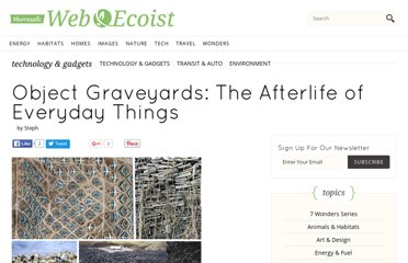 http://webecoist.momtastic.com/2009/03/15/object-graveyards-the-afterlife-of-everyday-things/