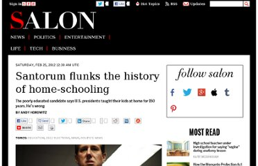 http://www.salon.com/2012/02/25/santorum_flunks_the_history_of_home_schooling/