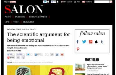 http://www.salon.com/2012/02/25/the_scientific_argument_for_being_emotional/