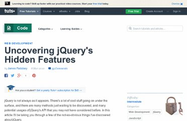 http://net.tutsplus.com/tutorials/javascript-ajax/uncovering-jquerys-hidden-features/