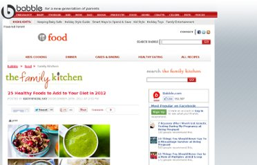http://blogs.babble.com/family-kitchen/2011/12/28/25-healthy-foods-to-add-to-your-diet-in-2012/