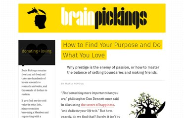 http://www.brainpickings.org/index.php/2012/02/27/purpose-work-love/