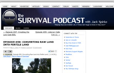 http://www.thesurvivalpodcast.com/episode-658-converting-raw-land-into-fertile-land