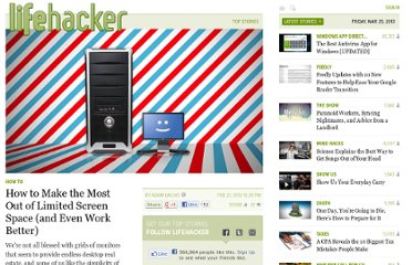 http://lifehacker.com/5888699/how-to-make-the-most-out-of-limited-screen-space-and-even-work-better