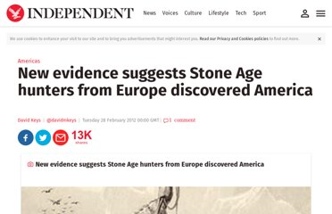 http://www.independent.co.uk/news/world/americas/new-evidence-suggests-stone-age-hunters-from-europe-discovered-america-7447152.html