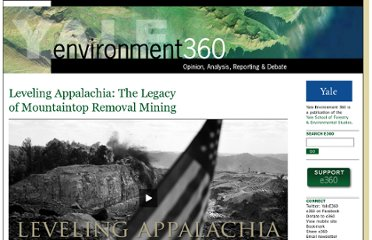 http://e360.yale.edu/feature/leveling_appalachia_the_legacy_of_mountaintop_removal_mining/2198/