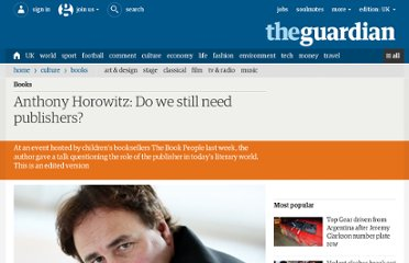 http://www.guardian.co.uk/books/booksblog/2012/feb/27/anthony-horowitz-do-we-still-need-publishers