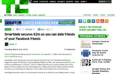 http://techcrunch.com/2010/03/02/smartdate-com-secures-2e-million-in-seed-funding-to-make-you-date-friends-of-your-facebook-friends/