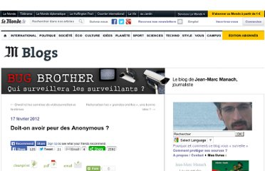 http://bugbrother.blog.lemonde.fr/2012/02/17/doit-on-avoir-peur-des-anonymous/#more-2042