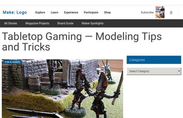 http://blog.makezine.com/2011/10/21/skill-builder-tabletop-gaming-modeling-tips-and-tricks/