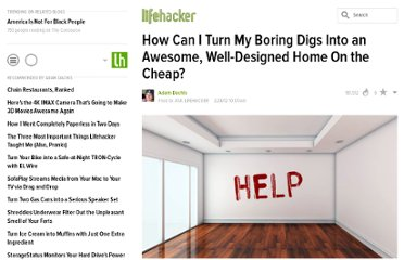 http://lifehacker.com/5888862/how-can-i-turn-my-boring-home-into-an-awesome-well+designed-one-on-the-cheap