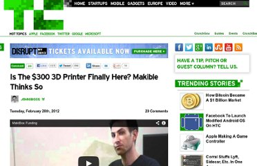 http://techcrunch.com/2012/02/28/is-the-300-3d-printer-finally-here-makible-thinks-so/