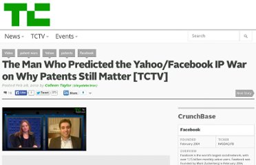http://techcrunch.com/2012/02/28/the-man-who-predicted-the-yahoofacebook-ip-war-on-why-patents-still-matter-tctv/