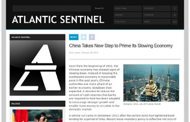 http://atlanticsentinel.com/2012/02/china-takes-new-step-to-prime-its-slowing-economy/