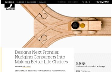 http://www.fastcodesign.com/1669055/designs-next-frontier-nudging-consumers-into-making-better-life-choices