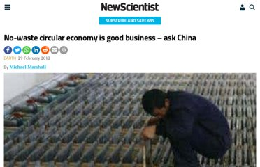 http://www.newscientist.com/article/dn21532-nowaste-circular-economy-is-good-business--ask-china.html
