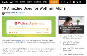 http://www.howtogeek.com/106925/10-amazing-uses-for-wolfram-alpha/