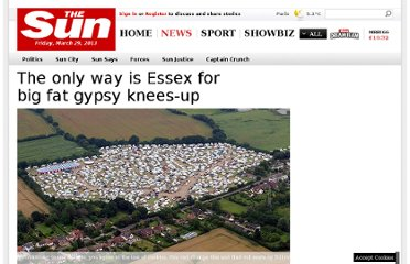 http://www.thesun.co.uk/sol/homepage/news/3721043/Essex-village-is-living-in-fear-after-FOUR-THOUSAND-gypsies-turned-up-for-a-festival.html