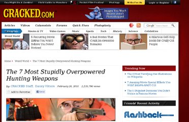 http://www.cracked.com/article_19038_the-7-most-stupidly-overpowered-hunting-weapons.html