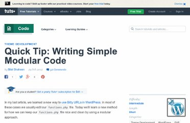 http://wp.tutsplus.com/tutorials/theme-development/quick-tip-writing-simple-modular-code/