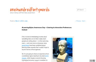 http://onehundredfortywords.com/2012/03/01/learningstyles-awareness-day-catering-to-interaction-preferences-instead/