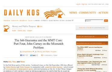 http://www.dailykos.com/story/2012/01/09/1053227/-The-Job-Guarantee-and-the-MMT-Core-Part-Four-John-Carney-on-the-Mismatch-Problem