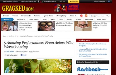 http://www.cracked.com/article_19693_5-amazing-performances-from-actors-who-werent-acting_p2.html