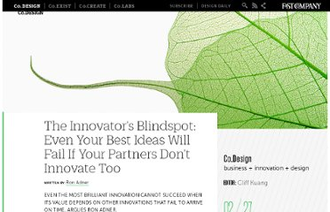 http://www.fastcodesign.com/1669122/the-innovators-blindspot-even-your-best-ideas-will-fail-if-your-partners-dont-innovate-too