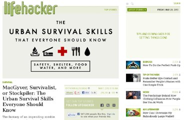 http://lifehacker.com/5889600/macgyver-survivalist-or-stockpiler-the-urban-survival-skills-everyone-needs-to-know