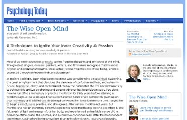 http://www.psychologytoday.com/blog/the-wise-open-mind/201104/6-techniques-ignite-your-inner-creativity-passion