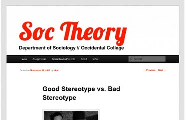 http://soctheory.iheartsociology.com/2011/11/12/good-stereotype-vs-bad-stereotype/