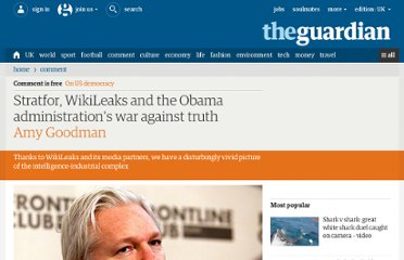 http://www.guardian.co.uk/commentisfree/cifamerica/2012/mar/01/stratfor-wikileaks-obama-administration