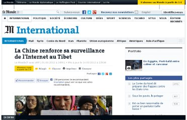 http://www.lemonde.fr/international/article/2012/03/01/la-chine-renforce-sa-surveillance-de-l-internet-au-tibet_1650658_3210.html#xtor=RSS-3208