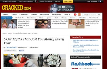 http://www.cracked.com/article_19704_6-car-myths-that-cost-you-money-every-year.html