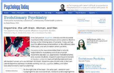 http://www.psychologytoday.com/blog/evolutionary-psychiatry/201105/dopamine-the-left-brain-women-and-men