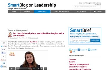 http://smartblogs.com/leadership/2012/03/01/successful-workplace-socialization-begins-with-the-details/