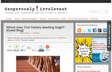 http://dangerouslyirrelevant.org/2012/03/where-does-21st-century-teaching-begin-guest-blog.html