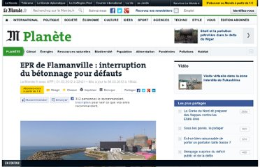 http://www.lemonde.fr/planete/article/2012/03/01/epr-de-flamanville-interruption-du-betonnage-pour-defauts_1650849_3244.html