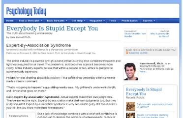 http://www.psychologytoday.com/blog/everybody-is-stupid-except-you/201202/expert-association-syndrome