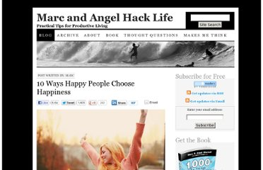 http://www.marcandangel.com/2012/03/01/10-ways-happy-people-choose-happiness/
