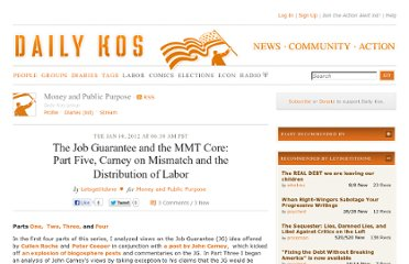 http://www.dailykos.com/story/2012/01/10/1053255/-The-Job-Guarantee-and-the-MMT-Core-Part-Five-Carney-on-Mismatch-and-the-Distribution-of-Labor