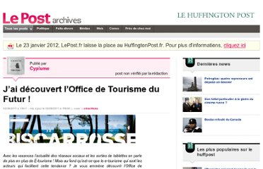 http://archives-lepost.huffingtonpost.fr/article/2011/08/02/2561153_j-ai-decouvert-l-office-de-tourisme-du-futur.html
