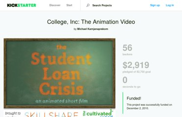 http://www.kickstarter.com/projects/mikekarnj/college-inc-the-animation-video