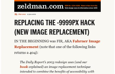 http://www.zeldman.com/2012/03/01/replacing-the-9999px-hack-new-image-replacement/