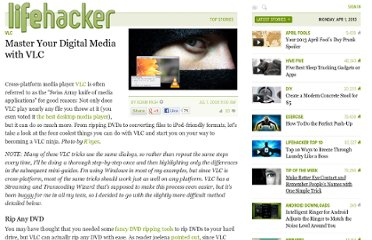 http://lifehacker.com/397573/master-your-digital-media-with-vlc
