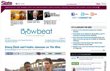 http://www.slate.com/blogs/browbeat/2012/03/01/the_wire_slavoj_i_ek_and_frederic_jameson_weigh_in_on_the_hbo_series.html