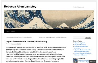 http://rebeccaallenlamptey.wordpress.com/2012/02/19/impact-investment-is-the-new-philanthropy/