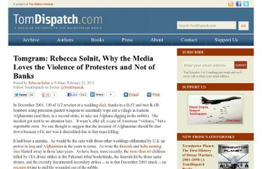 http://www.tomdispatch.com/post/175506/tomgram:_rebecca_solnit,_why_the_media_loves_the_violence_of_protesters_and_not_of_banks/#more